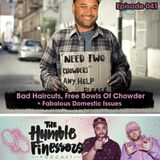 041 - Bad Haircuts, Free Bowls Of Chowder + Fabolous Domestic Issues