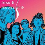 Inks & Issues #19 - Paper Girls