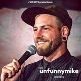 "The UnfunnyMike podcast: Ep. 2 ""I'm Not Gonna Quit"" w/ Brad Upton"