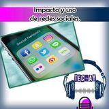 Impacto y uso de redes sociales