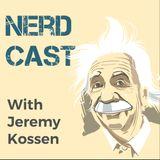NerdCast by Jeremy Kossen