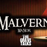 Malvern Manor   The Grave Talks Preview
