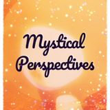 Mystical Perspectives