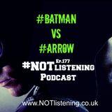 Ep.177 - #Batman VS #Arrow