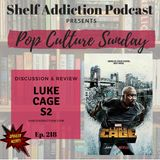 218: Luke Cage Season 2 Review | Pop Culture Sunday