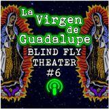 """""""La Virgen de Guadalupe"""""""