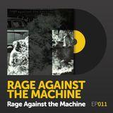 "Episode 011: Rage Against the Machine's ""Rage Against the Machine"""
