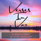 """""""A Slash of Blue"""" by Emily Dickinson"""