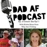 Ep 10 - Coach 'Em Up!!! with Krista Rizzo from Why Am I Yelling?