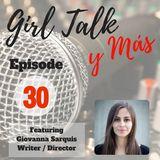 Girl Talk y Más- Episode 30 Featuring Giovanna Sarquis