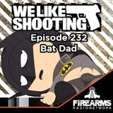 WLS 232 - Bat Dad