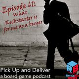 061: What Kickstarter is for me as a consumer