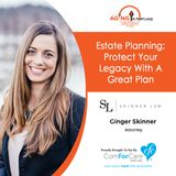 9/30/17: Ginger Skinner with Skinner Law, PC   Estate Planning: Part 1...Protect Your Legacy With A Great Plan   Aging in Portland
