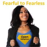 Fearful to Fearless Understanding the Benefits of Open Adoption