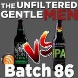 Batch86: Stone IPA vs Alesmith IPA & Beauty and Beer