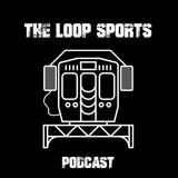 The Loop Sports Podcast