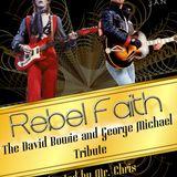 Rebel Faith: The David Bowie and George Michael Tribute