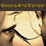 Gossip and Slander