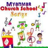 Myanmar Church School Songs