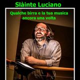 565 - Slàinte Luciano