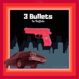 Episode 17 - 3 Bullets In Buffalo
