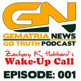 GoTruth-2018.04.27-E001 ZKH's Wake-Up Call