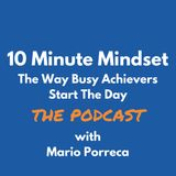 10 Minute Mindset The Podcast | Mastery