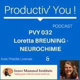 PVY EP032 LORETTA BREUNING & LA NEUROCHIMIE