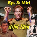 "Season 1, Episode 3: ""Miri"" (TOS) with Phil Gonzales"