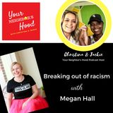 Megan Hall: Breaking out of racism