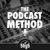 Podcast Method