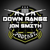 Down Range with Jon Smith