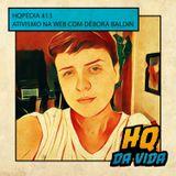 Hqpédia #13  Ativismo na web com Debora Baldin