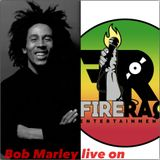 FIRE RAQ SHOW BOB MARLEY LIVE ON