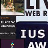 Il Caffè con IUSLAW WebRadio - Ed. 1