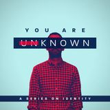 You Are Known!