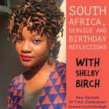 South Africa, Service and Birthday Reflections with Shelby Birch