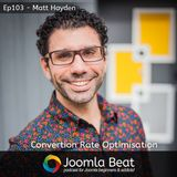 Ep103 - Matt Hayden talking about Conversion Rate Optimisation