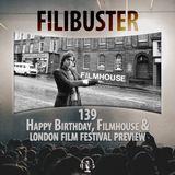 139 - Happy Birthday, Filmhouse & London Film Festival Preview