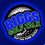 BiGGs GOLF TALK 01/20/18