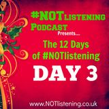 12 Days of #NOTlistening - Day 3