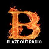 Blaze Out Radio live Shows