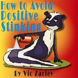 How to Avoid Positive Stinking