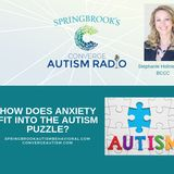 How Does Anxiety Fit Into The Autism Puzzle?