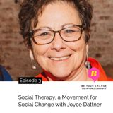Social Therapy, A Movement for Social Change with Joyce Dattner