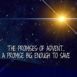 The Promises of Advent: A Promise Big Enough to Save