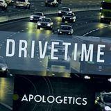 Drive Time Apologetics
