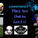 Talk of the Tavern: Conspiracy! They Are Out to Get Us!, December 4th, 2017