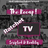 The Recap! Ratchet TV