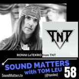 058: Ronni LeTekro from TNT
